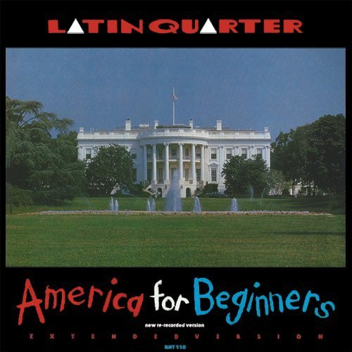 Latin Quarter - America for Beginners
