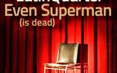 New Single – Even Superman (Is Dead)