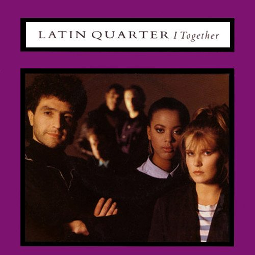 Latin Quarter - I Together