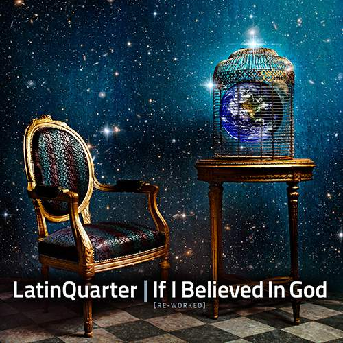 Latin Quarter - If I Believed In God