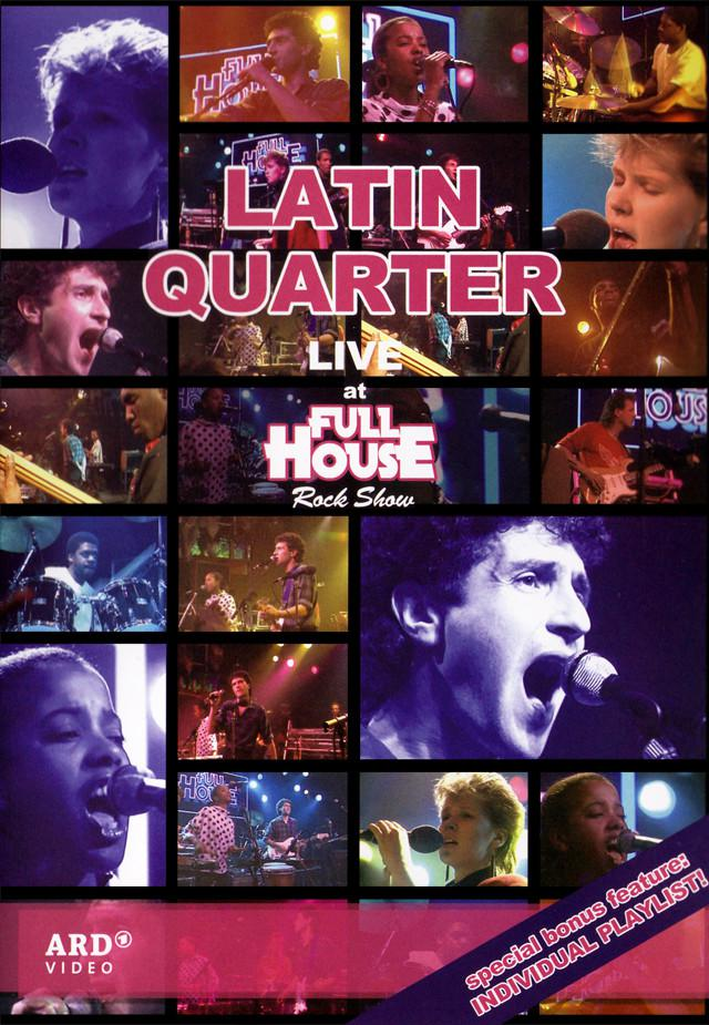 Latin Quarter - Live at Full House Rock Show