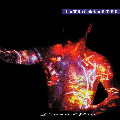 Latin Quarter - Long Pig