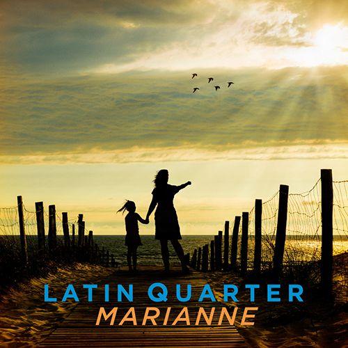 Latin Quarter - Marianne