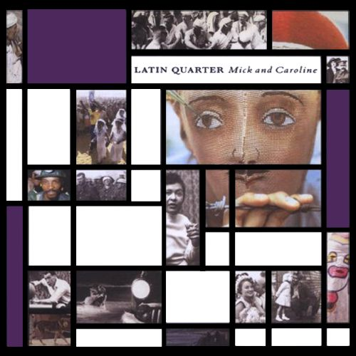 Latin Quarter - Mick and Caroline reissue