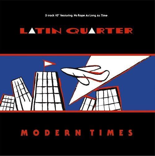 Latin Quarter - Modern Times