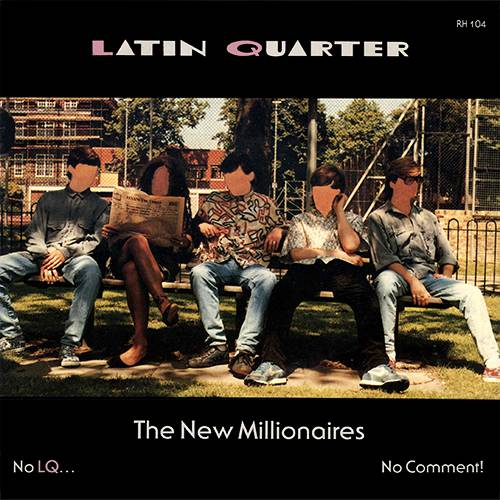 Latin Quarter - The New Millionaires