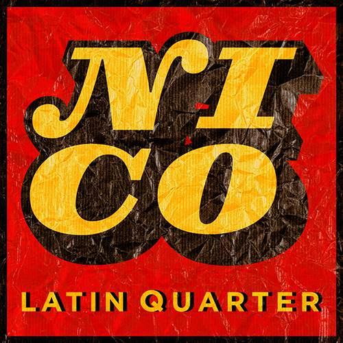 Latin Quarter - Nico