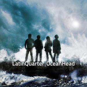 Latin Quarter | Ocean Head CD