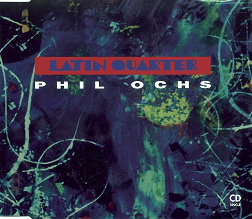 Latin Quarter - Phil Ochs