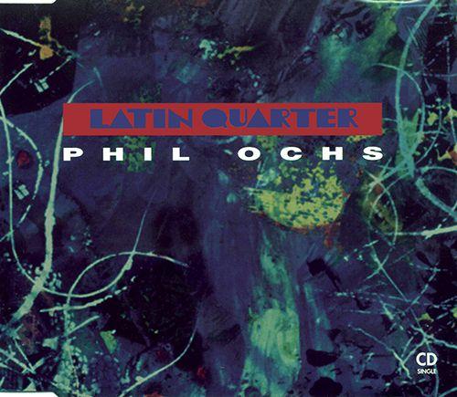 Latin Quarter - Phil Ochs