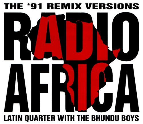 Latin Quarter - Radio Africa (The 91 Remix Versions)
