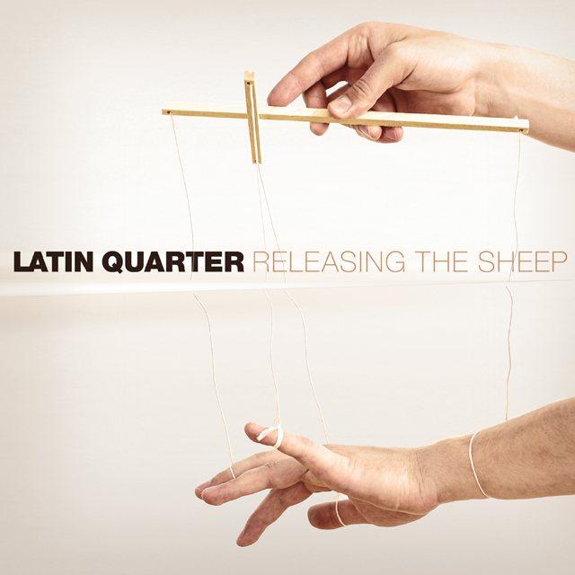 Latin Quarter - Releasing The Sheep