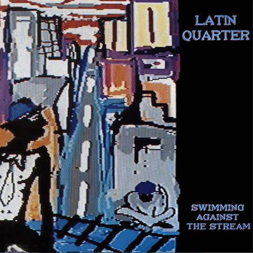 Latin Quarter - Swimming Against The Stream