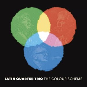 Latin Quarter Trio | The Colour Scheme CD