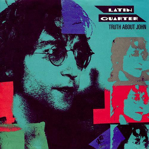 Latin Quarter - Truth About John
