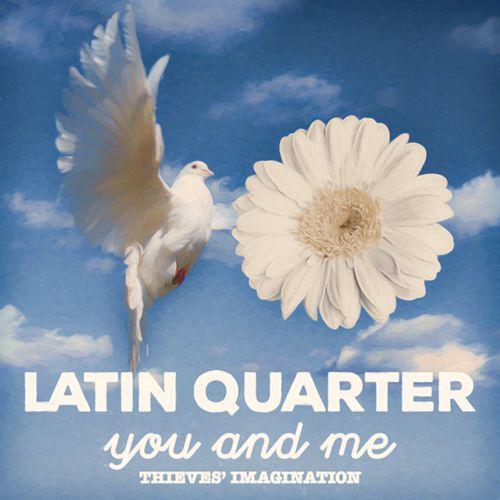 Latin Quarter - You and Me