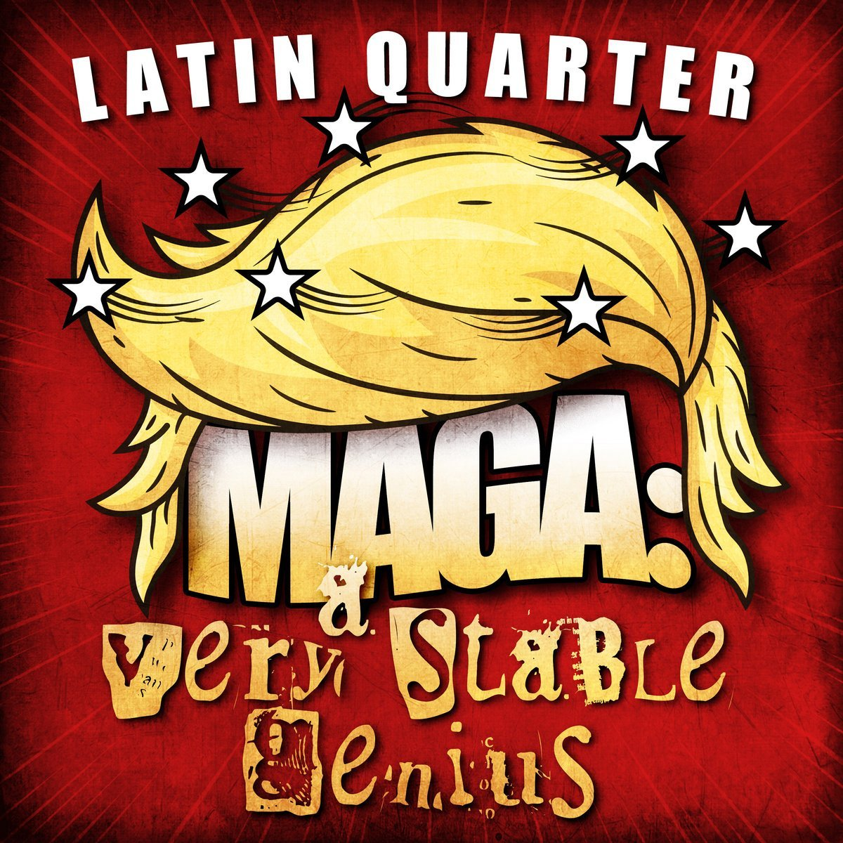 Latin Quarter - A Very Stable Genius MAGA