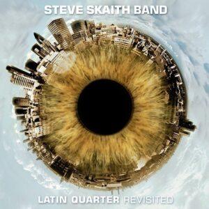 Steve Skaith Band | Latin Quarter Revisited CD