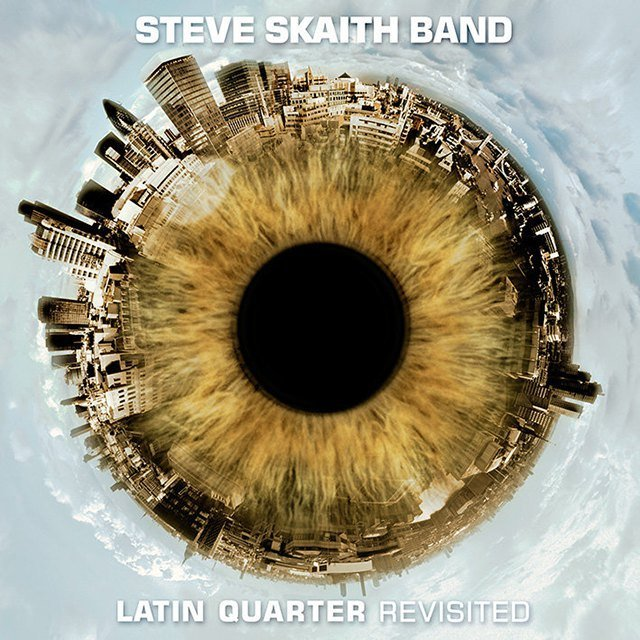Steve Skaith Band | Latin Quarter Revisited CD