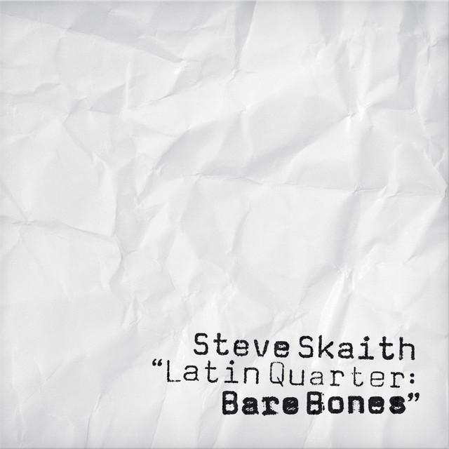 Steve Skaith |  Latin Quarter Bare Bones CD